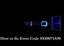 5 BEST WAYS TO FIX ERROR CODE 0X80071A90