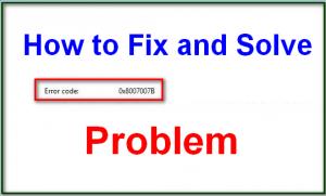 FIX ERROR CODE 0X8007007B WINDOWS 10