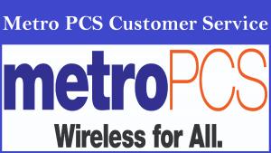 Metro PCS Customer Service