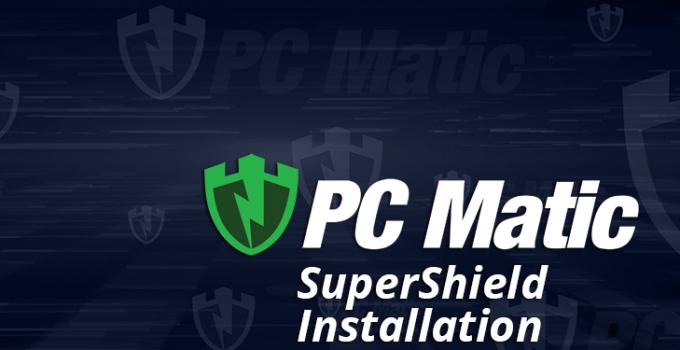 Install PC Matic Super Shield on Mac/Windows
