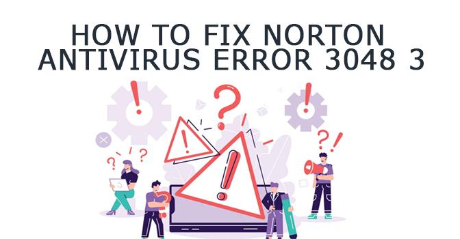 Fix Norton Error 3048 3?