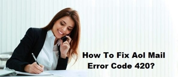 How To Fix Aol Mail Error Code 420?