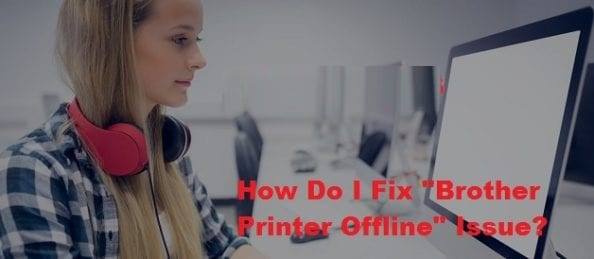 """How Do I Fix """"Brother Printer Offline"""" Issue?"""