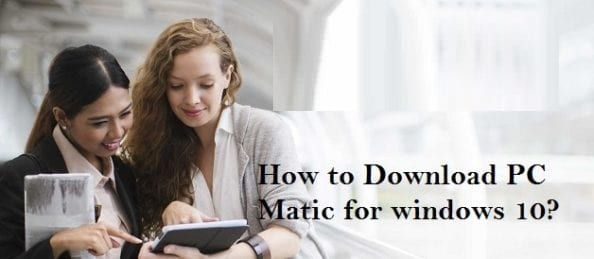 How to Download PC Matic for windows 10?