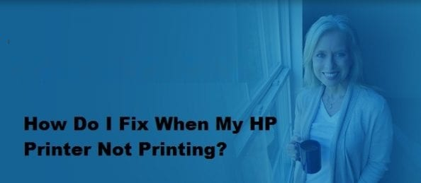 How Do I Fix When My HP Printer Not Printing?