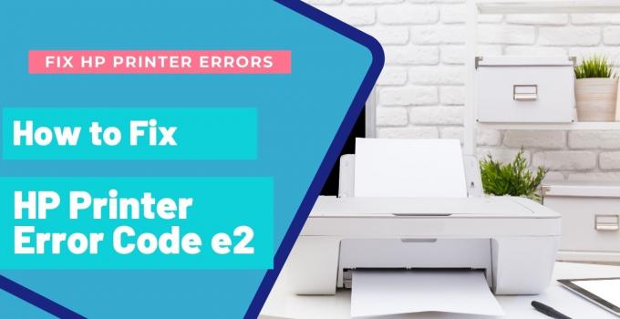 Causes of Printer Error code E2