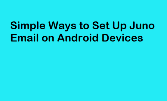 Juno Email on Android Devices