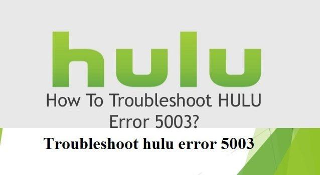 Fix Hulu Error 5003
